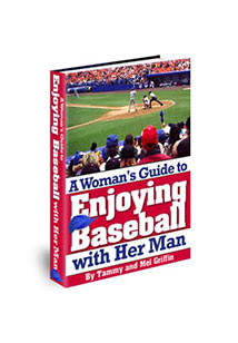 A Woman's Guide to Enjoying Baseball With Her Man Book Cover
