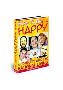 How to Be Happy A Complete Guide to Rational Living Book Cover