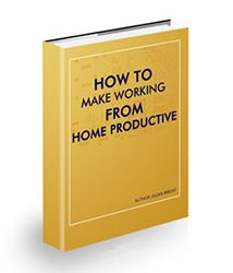 How to Make Working from Home Productive Book Cover